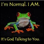 I'm Normal. I AM